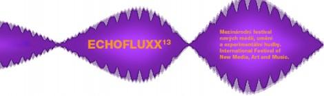 ECHOFLUXX 13 - mezinárodní festival nových médií, umění a experimentální hudby