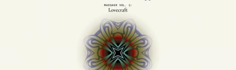 Život je bolestný a přináší zklamání /Life Is Painful and Breeds Disappointment, Massakr, vol. 1: Lovecraft