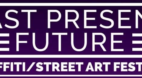 Past Present Future - Graffiti a street art festival