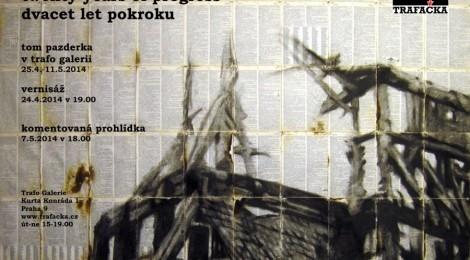 Tom Pazderka: Dvacet let pokroku / Twenty Years of Progress (24. 4. - 11. 5. 2014)